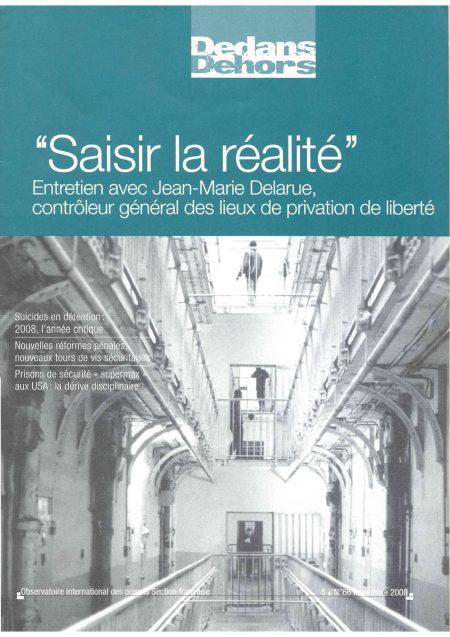 ''Saisir la réalité'' Entretien avec Jean-Marie Delarue, contrôleur général des lieux de privation de liberté