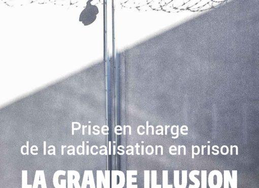 Prise en charge de la radicalisation en prison : la grande illusion
